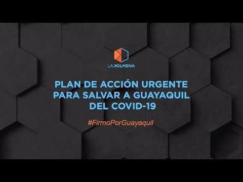 PLAN DE ACCIÓN URGENTE PARA SALVAR A GUAYAQUIL DEL COVID-19.